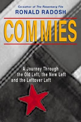 Commies: A Journey Through the Old Left, the New Left and the Leftover Left (Paperback)