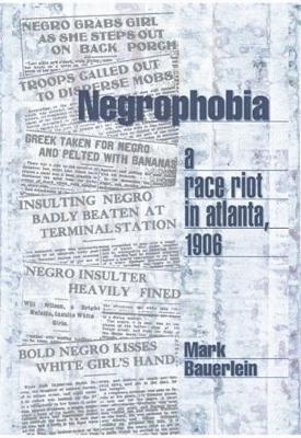 Negrophobia: A Race Riot in Atlanta, 1906 (Paperback)