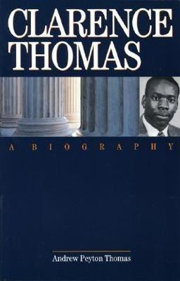 Clarence Thomas: A Biography (Paperback)
