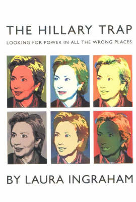 The Hillary Trap: Looking for Power in All the Wrong Places (Paperback)