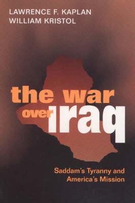 The War Over Iraq: Saddam's Tyranny and America's Mission (Hardback)