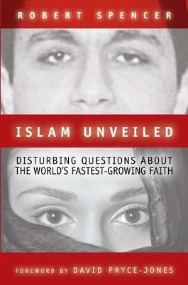 Islam Unveiled: Disturbing Questions about the World's Fastest-Growing Faith (Paperback)