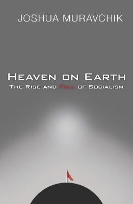 Heaven On Earth: The Rise and Fall of Socialism (Paperback)