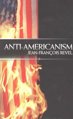 Anti-Americanism: How Biotechnology is Changing Our World (Hardback)