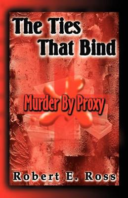 The Ties That Bind: Murder by Proxy (Paperback)