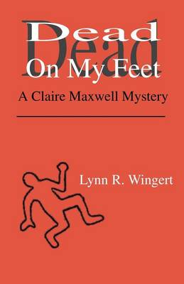 Dead on My Feet: A Claire Maxwell Mystery (Paperback)