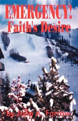 Emergency!: Faith's Desire (Paperback)