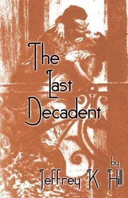 The Last Decadent (Paperback)