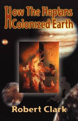 How the Heptans Colonized Earth (Paperback)
