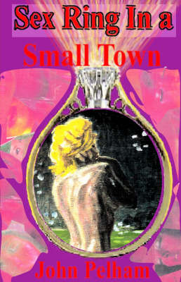 Sex Ring in a Small Town (Hardback)