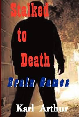 Stalked to Death, Brain Games (Hardback)