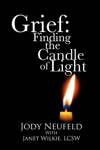 Grief: Finding the Candle of Light (Paperback)
