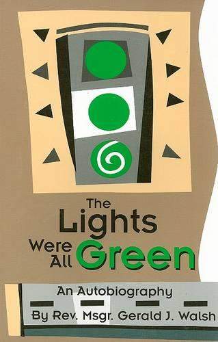 The Lights Were All Green!: An Autobiography (Paperback)
