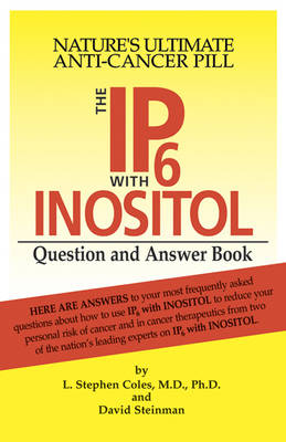 Ip6 with Inostol Question and Answer Book: Nature'S Ultmate Anti-Cancer Pill  (Paperback)