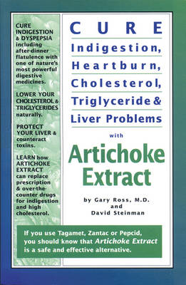 Cure Indigestion, Heartburn, Cholesterol, Triglyceride & Liver Problems with  Artichoke Extract (Paperback)