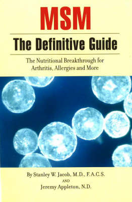 MSM, The Definitive Guide: The Nutritional Breakthrough for Arthritis, Allergies and More (Paperback)
