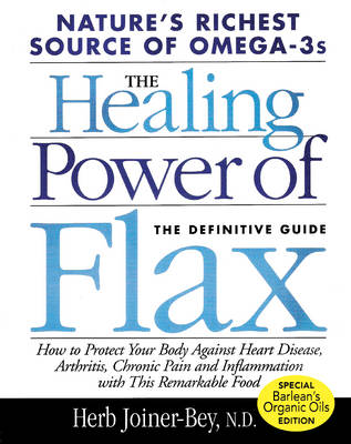 The Healing Power of Flax: The Definitive Guide (Paperback)