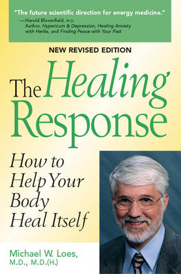 Healing Response: How to Help Your Body Heal Itself (Paperback)