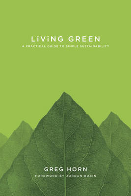 Living Green: A Practical Guide to Simple Sustainability (Paperback)