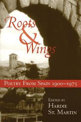Roots & Wings: Poetry From Spain 1900-1975 (Paperback)