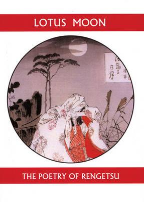 Lotus Moon: The Poetry of Rengetsu (Paperback)