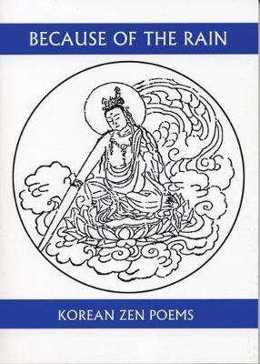 Because of the Rain: An Anthology of Korean Zen Poetry (Paperback)