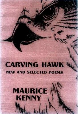 Carving Hawk: New and Selected Poems 1956-2000 (Paperback)