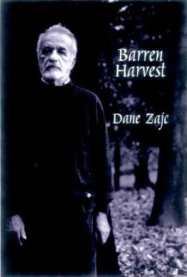 Barren Harvest: Selected Poems of Dane Zajc (Paperback)