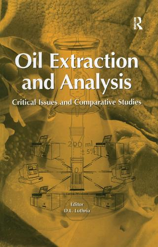 Oil Extraction and Analysis: Critical Issues and Competitive Studies (Hardback)