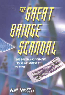 The Great Bridge Scandal: The Most Famous Cheating Case in the History of the Game (Paperback)