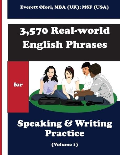 3,570 Real-World English Phrases for Speaking and Writing Practice - Volume 1 (Paperback)