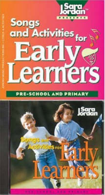 Songs and Activities for Early Learners: Pre-School and Primary
