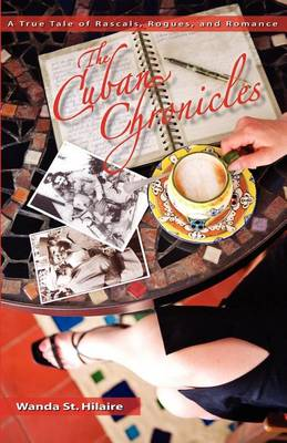 The Cuban Chronicles: A True Tale of Rascals, Rogues, and Romance (Paperback)
