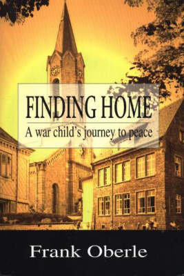 Finding Home: A War Child's Journey to Peace (Paperback)