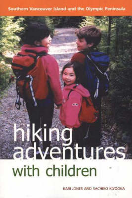 Hiking Adventures with Children: Southern Vancouver Island and the Olympic Peninsula (Paperback)