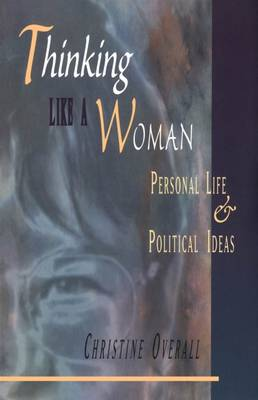 Thinking Like A Woman: Personal Life and Political Ideas (Paperback)