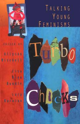 Turbo Chicks: Talking Young Feminisms (Paperback)