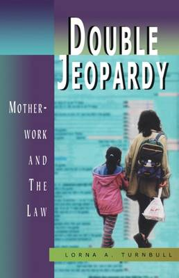 Double Jeopardy: Motherwork and the Law (Paperback)