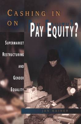 Cashing in on Pay Equity?: Supermarket Restructuring and Gender Equality (Paperback)