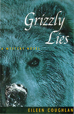 Grizzly Lies: A Mystery Novel (Paperback)