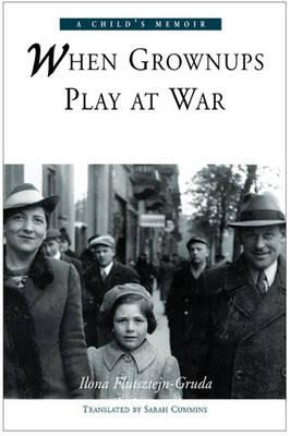 When Grownups Play at War: A Child's Memoir (Paperback)