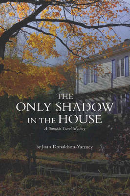 Only Shadow in the House: A Sumach Travel Mystery (Book)