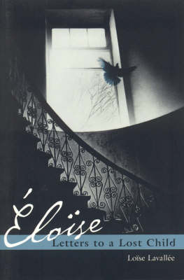 Eloise: Letters to A Lost Child (Paperback)