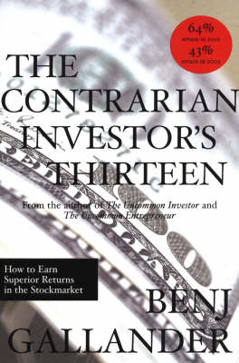 The Contrarian Investor's Thirteen: How to Earn Superior Returns in the Stockmarket (Paperback)
