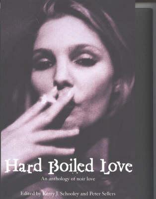 Hard Boiled Love: An Anthology of Noir Love (Paperback)