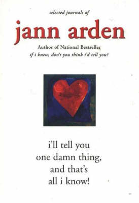 I'll Tell You One Damn Thing, and That's All I Know! (Paperback)