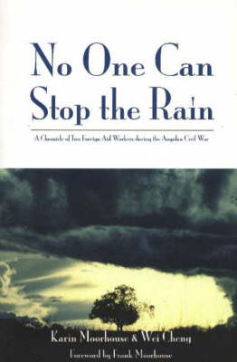 No One Can Stop the Rain: A Chronicle of Two Foreign Aid Workers During the Angolan Civil War (Paperback)