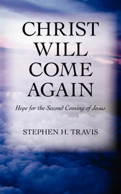 Christ Will Come Again: Hope for the Second Coming of Jesus (Paperback)