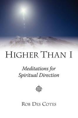 Higher Than I: Meditations for Spiritual Direction (Paperback)