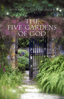 The Five Gardens of God (Paperback)